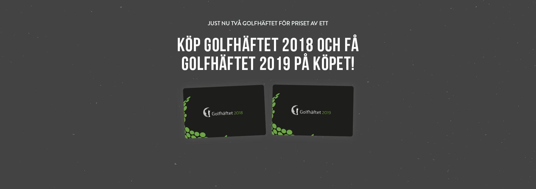 Köp golfhäftet 2018 och få golfhäftet 2019 på köpet!