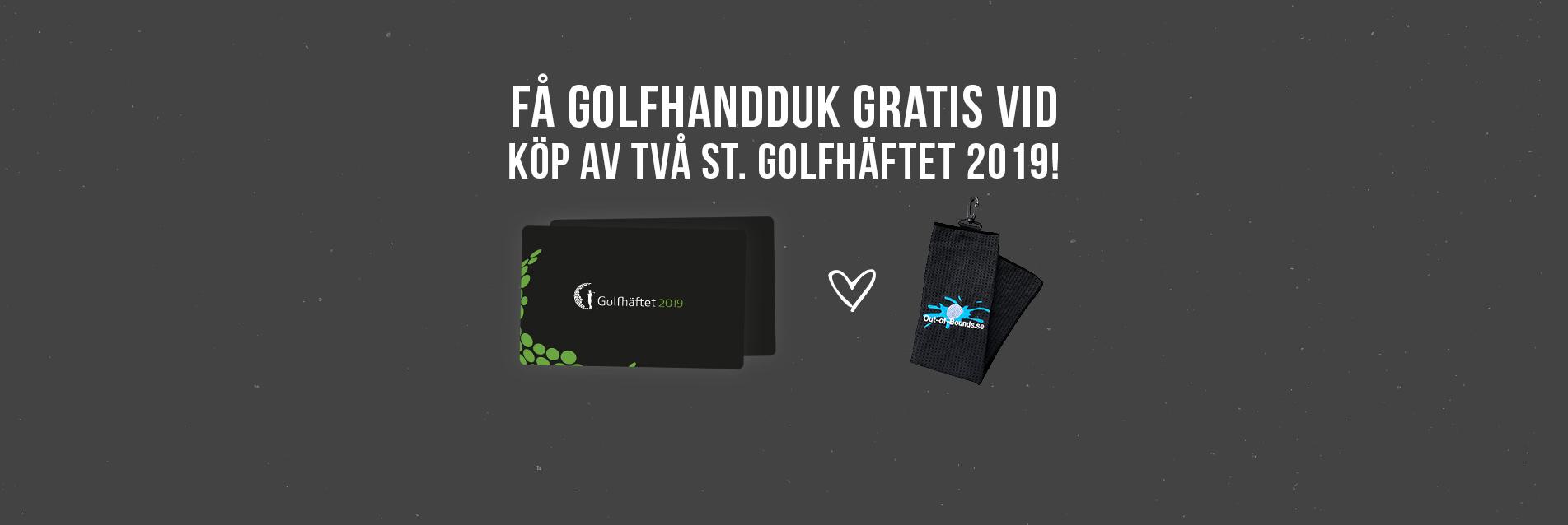 Få golfhandduk gratis vid köp av två st. Golfhäftet 2019!