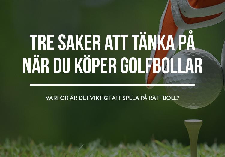 Tre saker att tänka på när du köper golfbollar!
